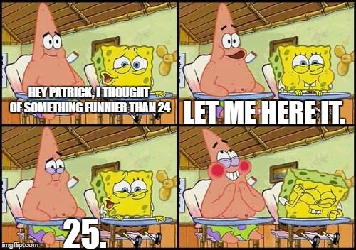 I thought of something funnier than 24 picture